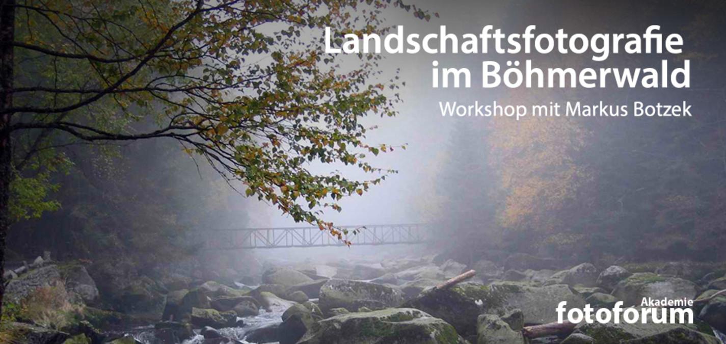 fotoforum Akademie: Landschaftsfotografie im Böhmerwald