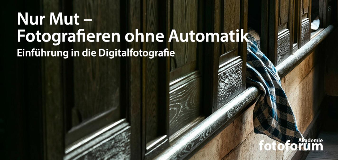 fotoforum Akademie: Einführung in die Digitalfotografie